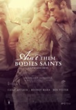 Ain't Them Bodies Saints DVD Release Date