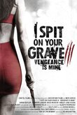 I Spit on Your Grave 3: Vengeance is Mine DVD Release Date