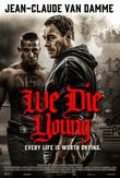 We Die Young DVD Release Date